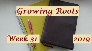 Growing Roots wk 31
